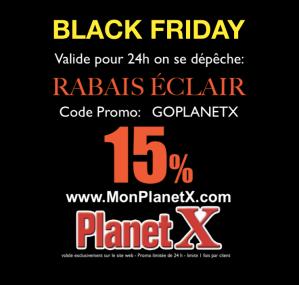 LE BLACK FRIDAY SUR http://www.MonPlanetX.com